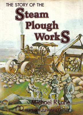 Story of The Steam Plough Works Fowlers of Leeds Agriculture + Traction Engines