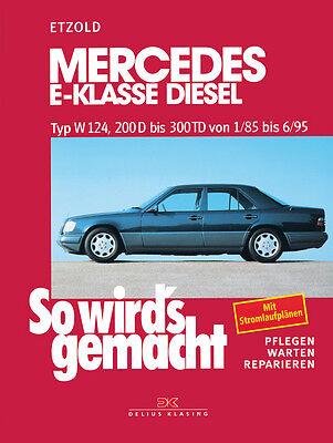 Gebraucht, MERCEDES E-KLASSE Diesel ab 1985 W124 Reparatur-Anleitung Reparaturbuch Handbuch gebraucht kaufen  Gera
