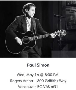 Paul Simon Floor. May 16th. Face value.  Vancouver.