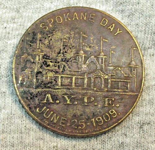 SPOKANE DAY 1909 / ALASKA YUKON PACIFIC EXPO / A.Y.P.E. SO-CALLED DOLLAR