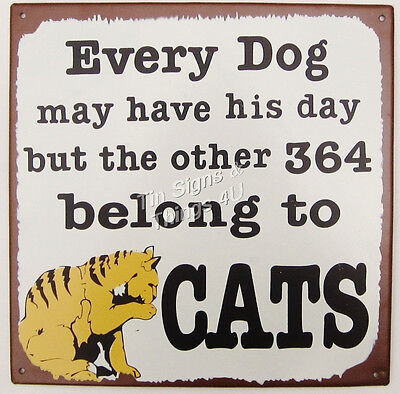 Every Dog May Have His Day METAL SIGN funny pet store home decor cat lover gift