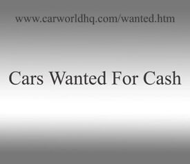 Cars wanted for cash. Collection at your convenience.