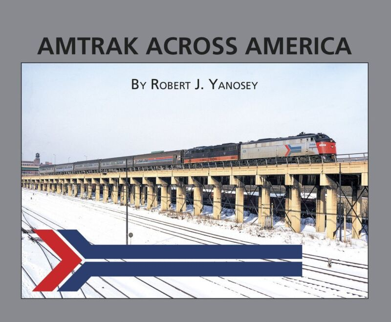 AMTRAK Across America -- (NEW BOOK)