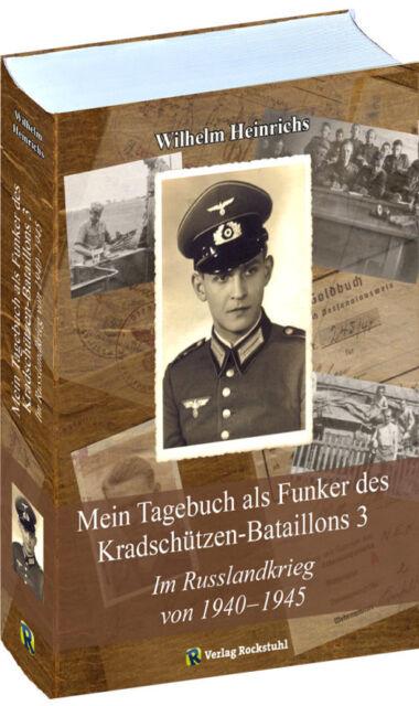 Mein Tagebuch als Funker im Russlandkrieg 1940-1945 (Wilhelm Heinrichs)