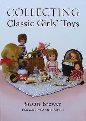 BOEK/LIVRE : COLLECTING CLASSIC GIRLS TOYS (oud,vintage speelgoed,jouets ancien
