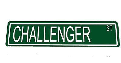 "Metal Custom Street Sign ""Challenger St"" Car Garage Man Cave 42024z"