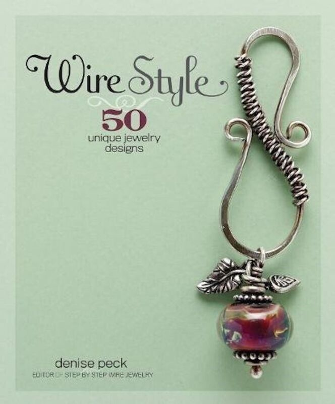 Wire Style Book by D Peck Techniques Working Wire Jewelry & 50 Designs *