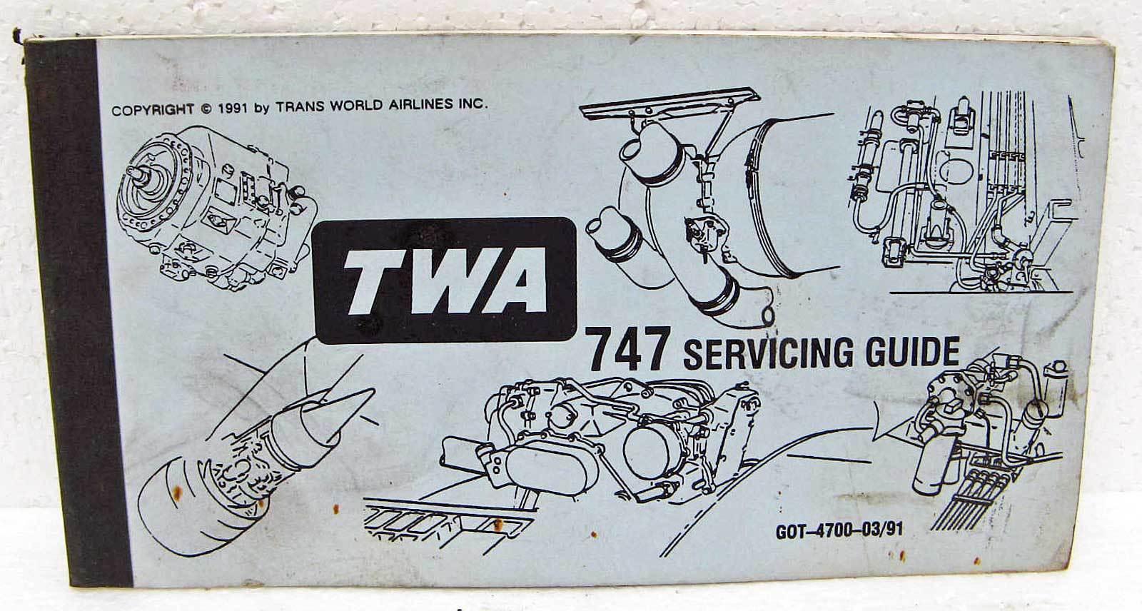 Boeing 747 Servicing Guide handbook TWA 1991