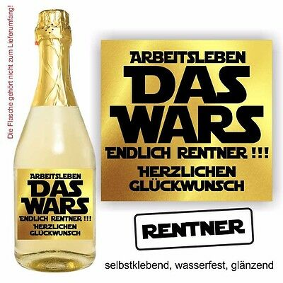 1 Aufkleber Sektflasche Weinflasche  Das Wars  RENTNER