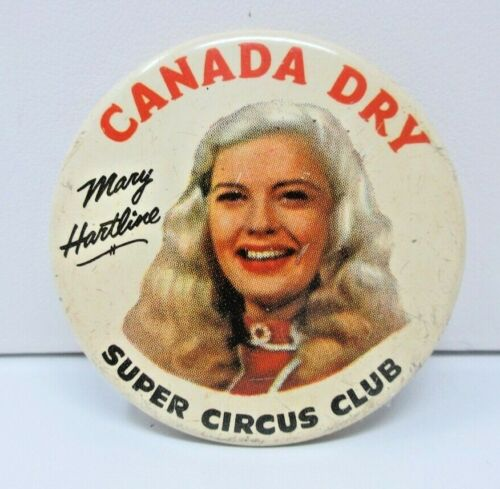 Canada Dry Soda Pop Mary Hartline Super Circus Club Vintage PINBACK Pin Button
