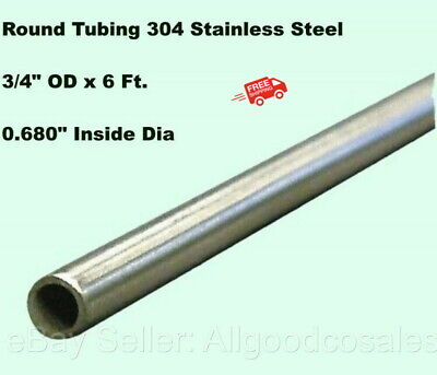 Round Tubing 304 Stainless Steel 34 Od X 6 Ft. Welded 0.680 Inside Dia.