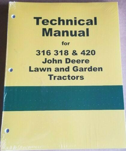 New Technical Service Manual John Deere 316 318 420 Lawn Garden Tractor Repair