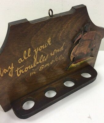 Vintage 4 Pipe Rack - May All Your Troubles End In Smoke - Wall Hanging