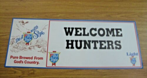 NOS VINTAGE 1984 OLD STYLE BEER ADVERTISING POSTER SIGN ~ WELCOME HUNTERS ~
