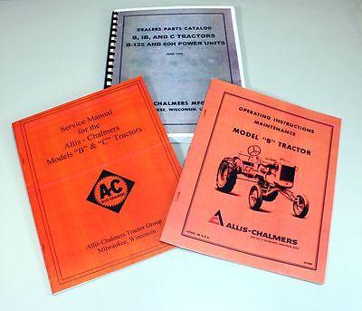 Allis Chalmers Model B Tractor Service Operators Owners Manuals Parts Catalog