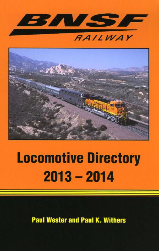 BNSF Railway 2013-2014 Locomotive Directory - (NEW BOOK)