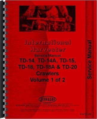 International Ih Td14 Td14a Td15 Td18 Td18a Crawler Service Manual Ih-s-td14-20