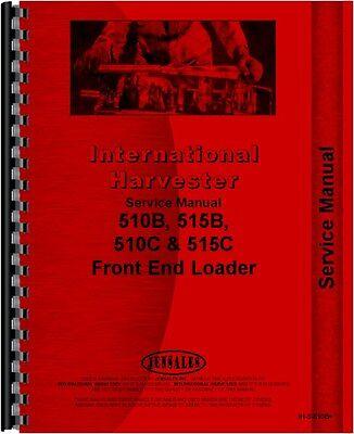 International Harvester 510b 510c 515b 515c Front End Loader Service Manual