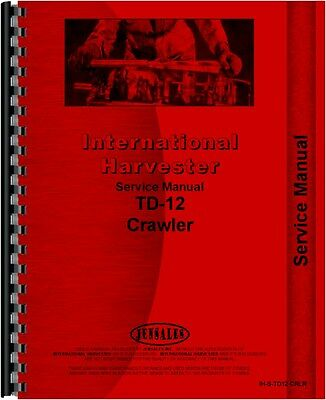 International Harvester Td12 Crawler Service Manual
