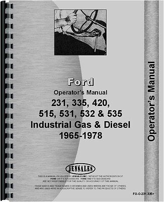 Ford 231 335 420 515 Industrial Tractor Operators Manual 1975-1978 Fo-o-231335