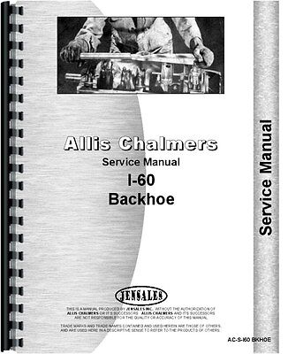 Allis Chalmers I-60 Backhoe Attachment Service Manual Ac-s-i60 Bkhoe