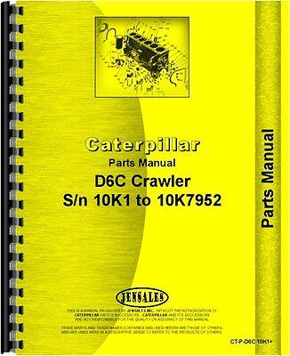 Caterpillar D6c Crawler Parts Manual  Sn  10K1 10K7952