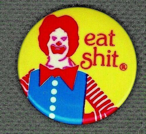 EAT SH*T - 1983 Anti JUNK FOOD  Pro Corporate Responsibility Pinback BUTTON