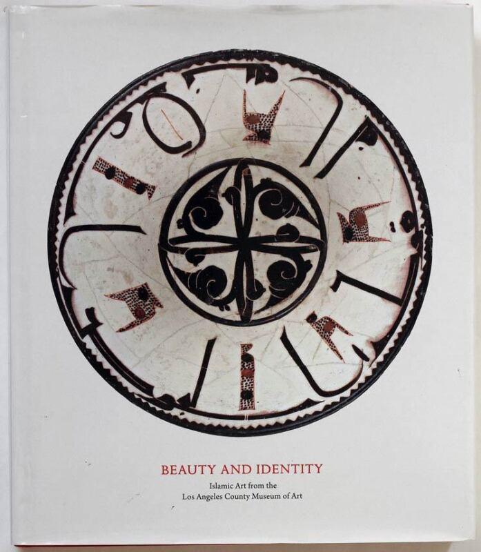 Beauty and Itdentity, Islamic Art 2016 museum catalogue Los Angeles