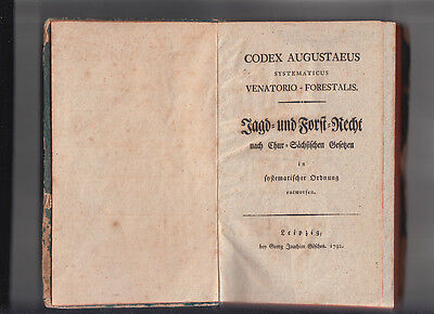 1792 Jagd- und Forst Recht nach Chur Sächsischen Gesetzen CODEX AUGUSTAEUS