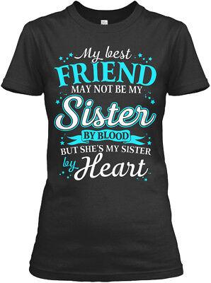 Best Friend She My Sister By Heart - May Not Be Blood Gildan Women's Tee