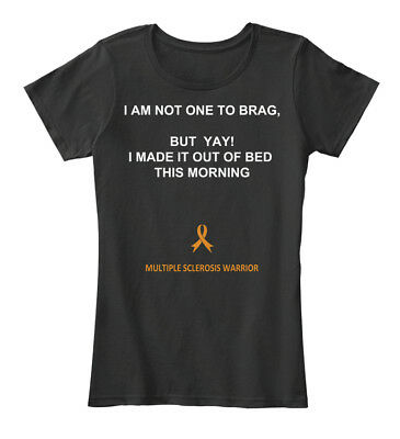 Multiple Sclerosis Bed 8458722   I Am Not One To Womens Premium Tee T Shirt