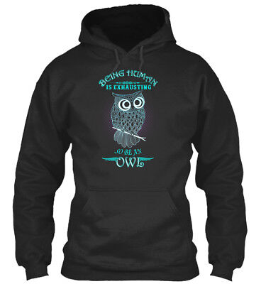 So Be An Owl - Being Human Is Exhausting Standard College Hoodie