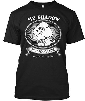 Has Four Legs (Poodle Shadow - My Has Four Legs And A Tail Hanes Tagless Tee)