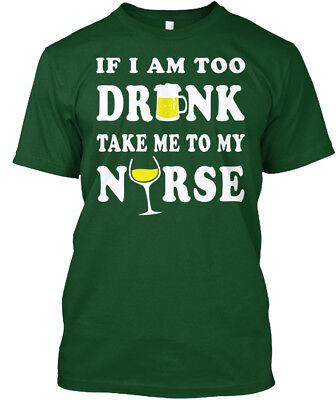 St. Patricks Day Nurse Husband Drink - If I Am Too Hanes Tagless Tee T-Shirt