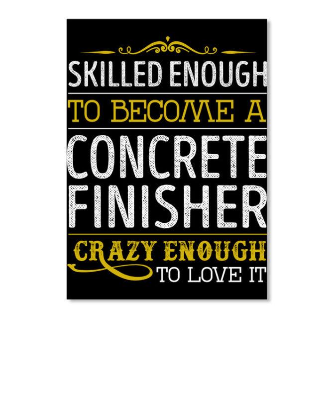 Concrete Finisher Skilled Enough Sticker - Portrait