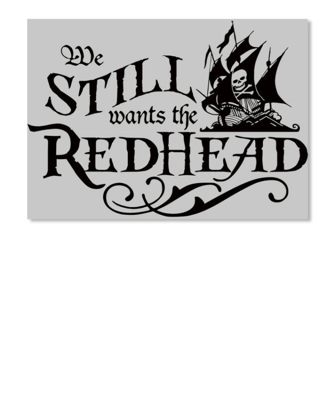 Fun We Wants The Redhead Pirates Still Sticker - Landscape Sticker - Landscape