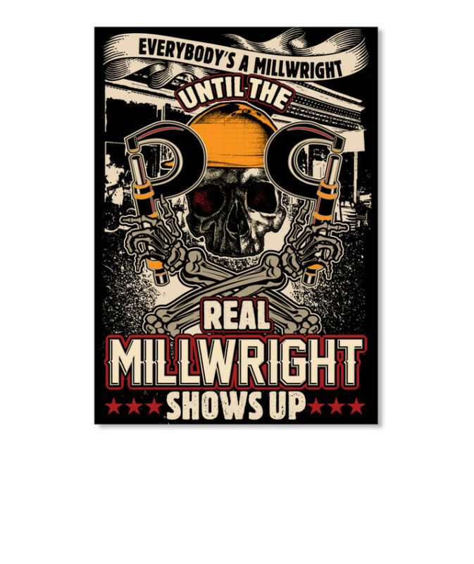 Until The Real Millwright Shows Up Everybody