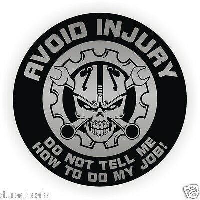 Avoid Injury Dont Tell Me How To Do My Job Hard Hat Sticker Funny Helmet Decal