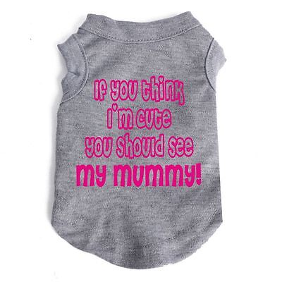 Cute Mummy Quote dog vest small pet clothing sleeveless top funny cute UK SELLER
