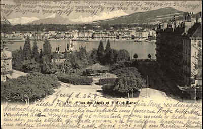 Genf Genève Schweiz Postkarte 1904 frankiert Olace des Alpes et le Mont Blanc