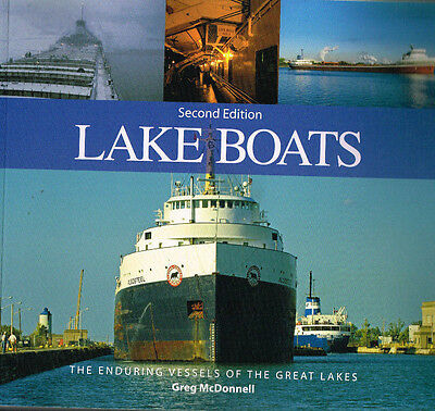 LAKE BOATS - THE ENDURING VESSELS OF THE GREAT LAKES - 2ND EDITION - USED