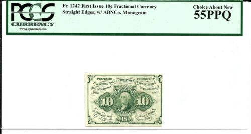 FR 1242 10 CENTS FRACTIONAL CURRENCY FIRST ISSUE STRAIGHT EDGES PCGS 55 PPQ