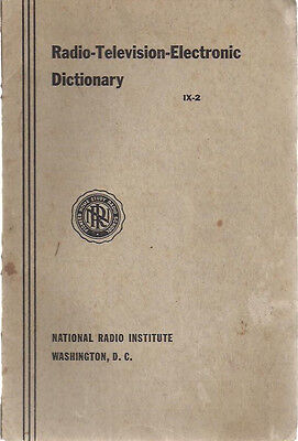 RADIO-TELEVISION-ELECTRONIC DICTIONARY (1947) National Radio Institute