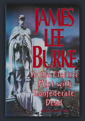 In the Electric Mist With Confederate Dead James Lee Burke SIGNED HC 1st Ed Book