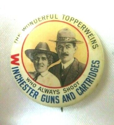 Vintage The Wonderful Topperweins Pinback Winchester Guns & Cartridges Pin W&HCO