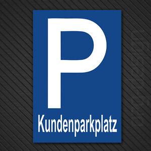 Parkplatz Schilder Parkverbot Hinweis - Schild Parkverbotsschild Kundenparkplatz