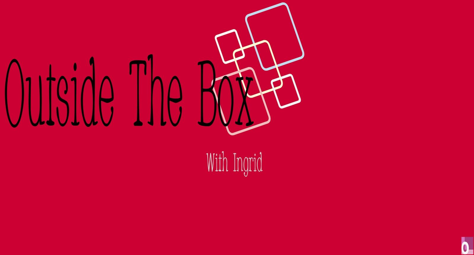 Outside The Box with Ingrid