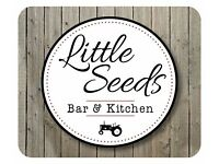 LITTLE SEEDS!! needs Assistant Manager for exciting casual Bar & kitchen restaurant based in Stone