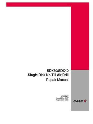 Case Ih Sdx30sdx40 Single Disk No Till Air Drill Service Manual