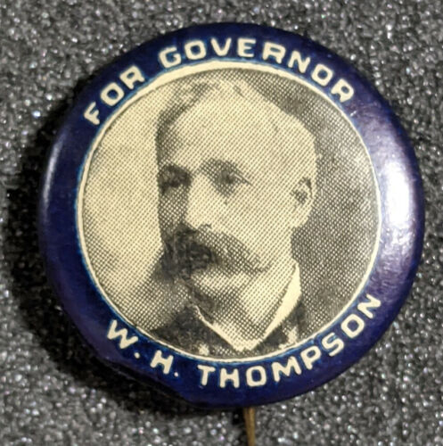 Vintage 1902 William Henry Thompson For Governor Nebraska Campaign Pinback